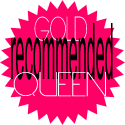 Recommended by the gold queen