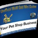 WoW Mini-Guides Your Pet Shop Business