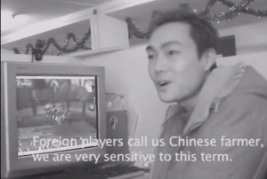 Foreign players call us Chinese Farmers, we are very sensitive to this term.
