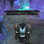 Unobtainable Warcraft Items Returning After Patch 8.0
